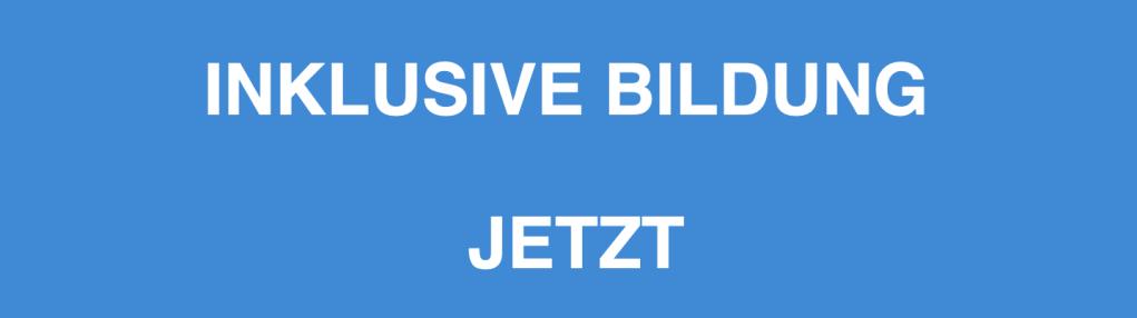 Logo der Initiative zur Petition. Blauer Hintergrund mit weißer Schrift mit folgendem Text: Inklusive Bildung Jetzt